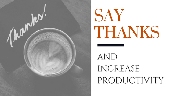 How Saying Thanks Increases Productivity