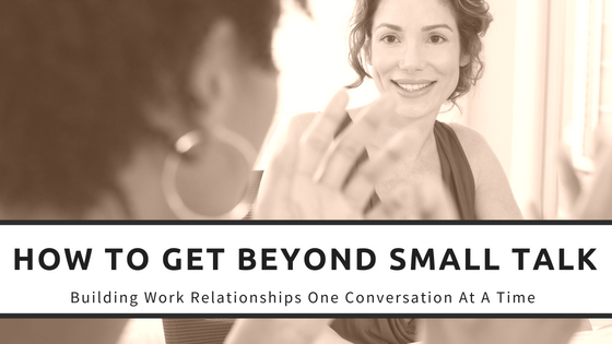 How To Get Beyond Small Talk