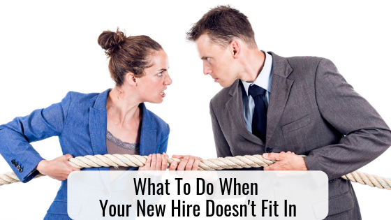 What To Do When Your New Hire Doesn't Fit In